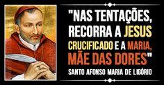 """""""Nas tentações, recorra a Jesus Crucificado e a Maria, Mãe das Dores."""" SantoAfonsoMariadeLigório #Jesus #Maria #SantoAfonso"""
