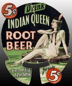 Vintage Indian Queen Root Beer sign. 5 five cents a bottle, get the big 12…