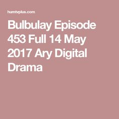 Bulbulay Episode 453 Full 14 May 2017 Ary Digital Drama