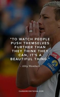 New Sport Quotes Soccer Abby Wambach 70 Ideas Famous Soccer Quotes, Famous Athlete Quotes, Sport Quotes, Basketball Quotes, Soccer Coach Quotes, Funny Sports Quotes, Track Quotes, Famous Sports, Tennis Quotes