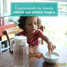 Experimento da moeda: ciência que parece mágica - Tempojunto Coffee Cans, Education, Emei, Professor, Children, Science Activities For Kids, Activities For Toddlers, Kids Learning Activities, Balloon Rocket