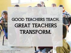 Good teachers teach. Great teachers transform.    youthfortechnology.org