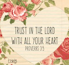 TRUST ....IN THE LORD ❤