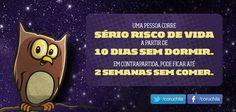 Uma pessoa corre sério risco de vida a partir de 10 dias sem dormir. Em contrapartida, pode ficar até 2 semanas sem comer.  www.dormindobem.com.br