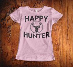 Womens Hunting Tshirt, Girl's Hunting Tshirt, hunting top, happy hunter tshirt, girls that hunt, christmas gift, stocking stuffer,
