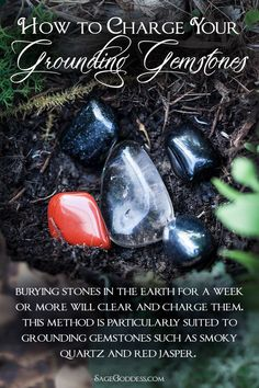 Recharge your grounding and Root Chakra gemstones by burying them. Let Mother Earth do her work in removing old and unwanted energy so that you may begin your sacred work anew! Here are more ways you can charge your gemstones and magical tools.
