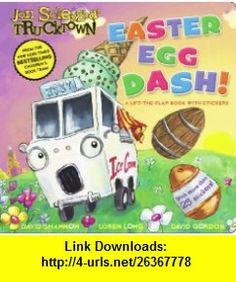Easter Egg Dash! A Lift-the-Flap Book with Stickers (Jon Scieszkas Trucktown) (9781416941835) Sonia Sander, David Shannon, Loren Long, David Gordon , ISBN-10: 1416941835  , ISBN-13: 978-1416941835 ,  , tutorials , pdf , ebook , torrent , downloads , rapidshare , filesonic , hotfile , megaupload , fileserve