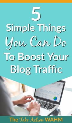 5 simple things you can do to increase blog traffic   boost blog traffic   blog marketing