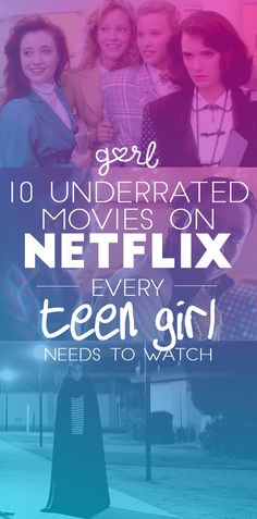 10 Underrated Movies On Netflix Every Teen Girl Needs To Watch