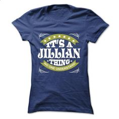 Its a JILLIAN Thing No One Understand - T Shirt, Hoodie - #design t shirts #college hoodies. MORE INFO => https://www.sunfrog.com/Names/Its-a-JILLIAN-Thing-No-One-Understand--T-Shirt-Hoodie-Hoodies-YearName-Birthday-Ladies.html?id=60505