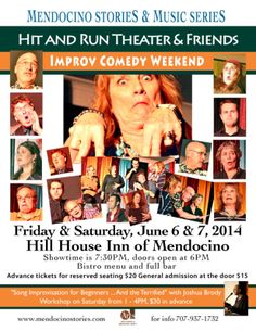 Mendocino, CA Two nights of Fun, games and skits with the zany gang - Hit and Run Theater & Friends - with special guest Joshua Brody of Bay Area Theater Sports. Audience participation encouraged. Laugh until … Click flyer for more >>