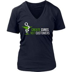 If you are a proud Pharmacist & love Pharmacy then Create Cures Not Customers tee or hoodie is for you! Custom Men Women Pharmacy design t-shirts