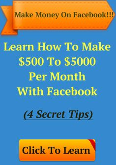 4 Easy Ways To Make $500-$5000 Per Month On Facebook - Step By Step