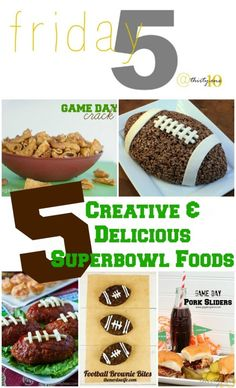 Creative & Delicious Superbowl Foods. Your guests are sure to love all of these!