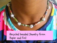 Jewelry from paper and aluminium foil. A recycled project for Earth day! Can be gifted for mother's day too.