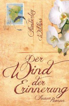 Der Wind der Erinnerung: Roman von Kimberley Wilkins http://www.amazon.de/dp/3426652897/ref=cm_sw_r_pi_dp_I6Jywb153VJJA
