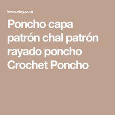 Poncho capa patrón chal patrón rayado poncho Crochet Poncho