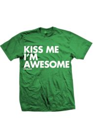 Unisex Kiss Me I'm Awesome T-Shirt - Green