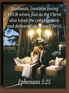 Husbands, love your wives, just as Christ also loved the church and gave Himself for her, [Ephesians Best Wedding Quotes, Wedding Ideas, Bible Questions, Love Your Wife, Bible Truth, Jehovah's Witnesses, Heavenly Father, Bible Scriptures, Gods Love