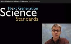 Next Generation Science Standards video series, by Paul Andersen (Bozeman Biology). This video series covers the concepts contained within the K-12 Science Framework. It will eventually contain 8 practices, 7 crosscutting concepts, and 44 disciplinary core ideas.   http://www.youtube.com/playlist?list=PLllVwaZQkS2rtZG_L7ho89oFsaYL3kUWq
