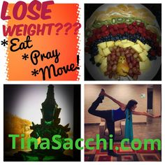 Lose weight?  Think HEALTHY: EAT PRAY MOVE!