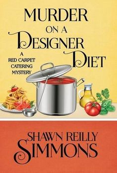 Any Good Book: Murder on a Designer Diet (A Red Carpet Catering Mystery Book 3)