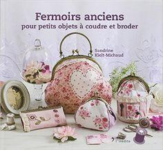 Amazon.fr - Fermoirs anciens pour petits objets à coudre et broder - Sandrine Kielt-Michaud, Julien Clapot - Livres