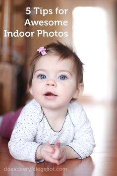5 Tips for Awesome Indoor Photos- seriously helpful post - such great tips!