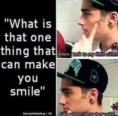 Awww Zayn is so adorable! I WANT TO BE HIS SISTER! Not only bc of this just bc I've seen the way he treats them and he is so sweet and nice and protective of them and I just love him One Direction Memes, I Love One Direction, Your Smile, Make You Smile, Love Of My Life, My Love, 1d And 5sos, Zayn Malik, Niall Horan