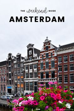 The Ultimate Weekend Guide to Amsterdam!