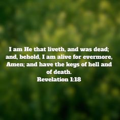 Revelation 1:18 Encouraging Bible Verses, Bible Quotes, Revelation 1, Jesus Saves, Word Of God, Christian Quotes, Encouragement, Lord, Faith