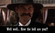 Kurt Russell as Wyatt Earp Wyatt Earp Tombstone, Tombstone 1993, Quotes By Famous People, People Quotes, Famous Quotes, Tombstone Movie Quotes, Tombstone Sayings, Old Movies, Great Movies