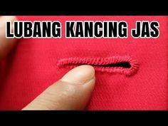 MEMBUAT LUBANG KANCING JAS - YouTube