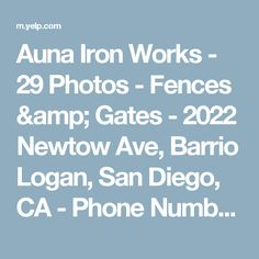 Auna Iron Works - 29 Photos - Fences & Gates - 2022 Newtow Ave, Barrio Logan, San Diego, CA - Phone Number - Yelp