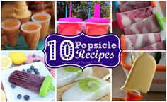 10 great popsicle recipes for summer! Lots of different flavor combos!