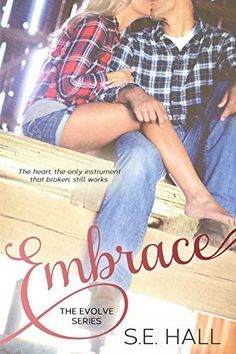 Embrace (A New Adult Romance, Book 2 in Evolve Series) by S.E. Hall, http://www.amazon.com/dp/B00FGFY86G/ref=cm_sw_r_pi_dp_qggIub1Z6ZEMK