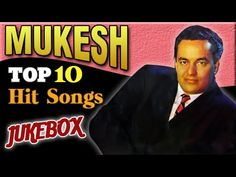 Mukesh Hit Songs - Jukebox Collection - Top 10 Hits - Evergreen Old Hind...