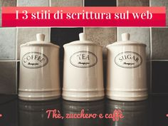 I 3 stili di scrittura sul web: thè, zucchero e caffè