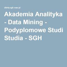 Akademia Analityka - Data Mining - Podyplomowe Studia - SGH