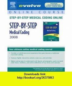 Medical Coding Online for Step-By-Step Medical Coding 2008 Edition (User Guide and Access Code) (9781416055396) Carol J. Buck , ISBN-10: 1416055398  , ISBN-13: 978-1416055396 ,  , tutorials , pdf , ebook , torrent , downloads , rapidshare , filesonic , hotfile , megaupload , fileserve