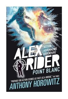 Carole's Chatter: Point Blanc by Anthony Horowitz Alex Rider Books, Got Books, Books To Read, Bond, Drama Series, Tv Series, What To Read, Book Photography, Free Reading