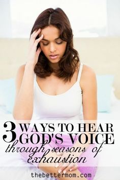 3 Ways to Hear God's Voice Through Seasons of Exhaustion