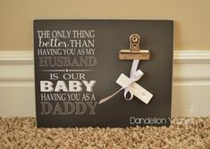 Break the news for the new daddy - to - be with this cute frame. Attach a pregnancy test or ultrasound photo. Later it can hold pictures of the precious new one!  by Dandelion Wishes