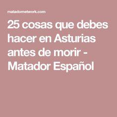 25 cosas que debes hacer en Asturias antes de morir - Matador Español