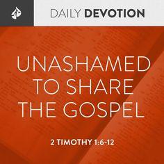 2 Timothy 1:6-12. Are you unashamed?