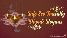 Eco Friendly Diwali Slogans and quotes. Send pollution free Diwali slogans and green Diwali wishes on Facebook, WhatsApp to wish. Diwali Wishes Messages, Diwali Message, Diwali Greeting Cards, Diwali Greetings, Pollution Free Diwali, Diwali Quotes, Diwali Images, Wishes For You