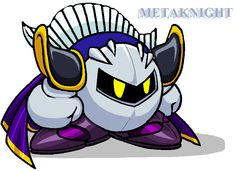 Meta Knight!!!! He's just so awesome!!!!