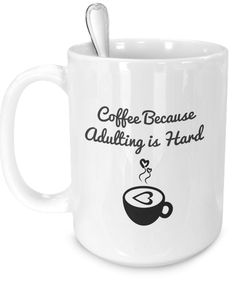 "Introducing ""Coffee Because Adulting is Hard"" Coffee Mugs. Repin for later. Click on coffee cup for details. Coffee, Caffeine, Coffee Lover, Caffeine, Lover, Coffee Addict, Caffeine Addict, Coffee Mug, Coffee Cup, Expresso, Latte, Cappuccino, Frappuccino, Starbucks, Keurig, Green Mountain, K Cups, Folgers, Maxwell House, Dunkin' Donuts, Dessert, Food, Coffee Break, Good Morning, Breakfast, Coffee Shop, Panera, Mocha, Cake, Coffee Bean, Black Coffee"