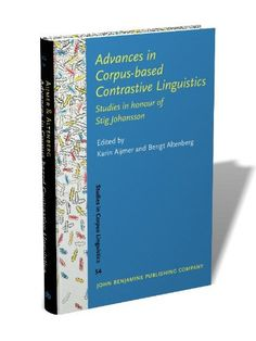 Advances In corpus-based contrastive linguistics : studies in honour of Stig Johansson / edited by Karin Aijmer, Bengt Altenberg - Amsterdam : John Benjamins, cop. 2013