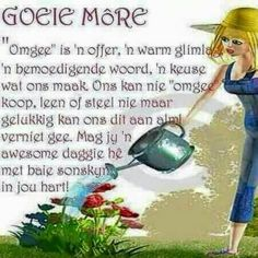 Good Morning Wishes, Good Morning Quotes, Goeie More, Afrikaans Quotes, Poems, Wisdom, Motivational, Poetry, Verses